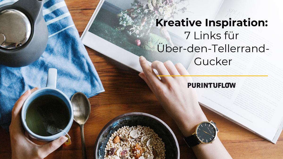 Kreative Inspiration: 7 Links für Über-den-Tellerrand-Gucker