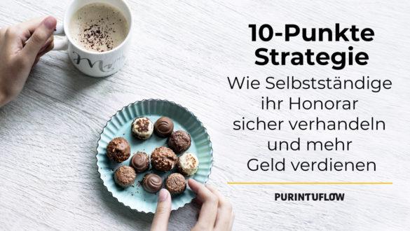 10-Punkte-Strategie, mit der Selbstständige ihr Honorar sicher verhandeln und mehr Geld verdienen