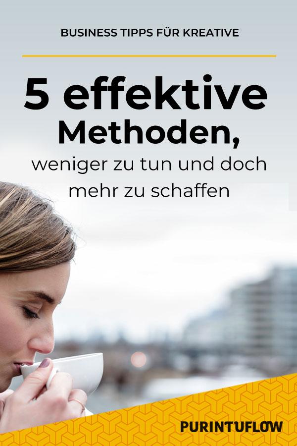 5 effektive Methoden, weniger zu tun und doch mehr zu schaffen